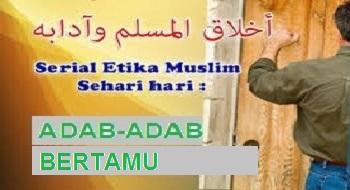 SERI ADAB ISLAM 4 : ADAB-ADAB KETIKA BERTAMU BAG.1
