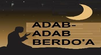 SERI ADAB ISLAM 20 (TAMAT): ADAB-ADAB BERDO'A BAG.1