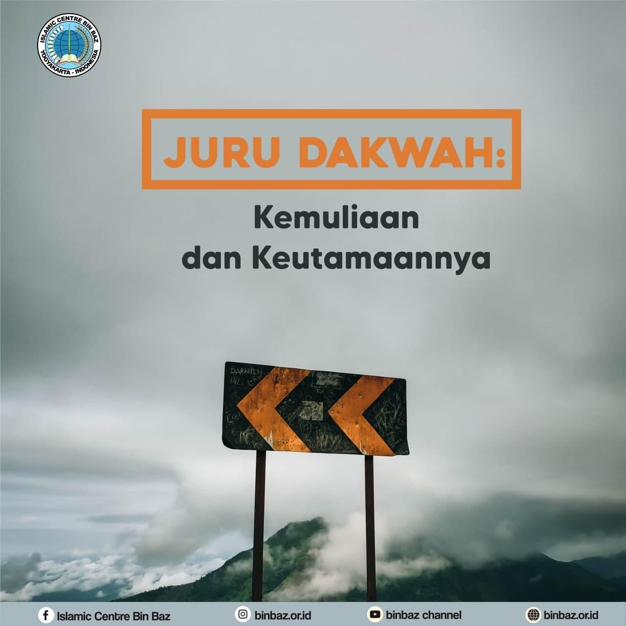 KEUTAMAAN PARA JURU DAKWAH