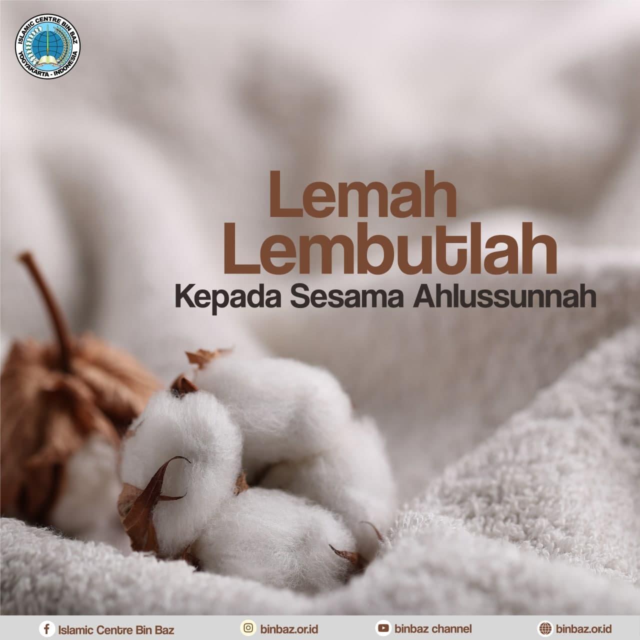 LEMAH LEMBUT KEPADA AHLUS SUNNAH